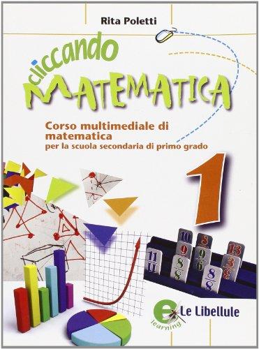 Cliccando matematica. Per la Scuola media. Con espansione online: 1
