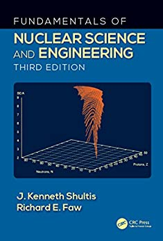 Fundamentals Of Nuclear Science And Engineering por J. Kenneth Shultis
