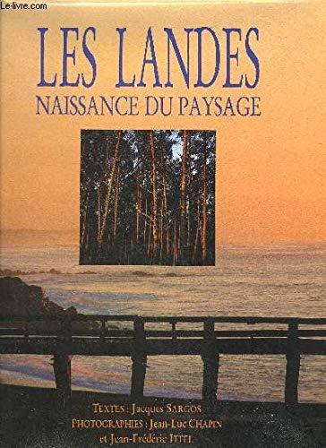 Les Landes : Naissance du paysage par Jacques Sargos