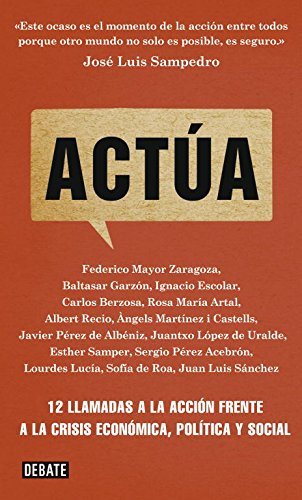 Actúa: 12 llamadas a la acción frente a la crisis económica, política y social (Sociedad)
