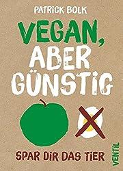 Vegan, aber günstig: Spar dir das Tier