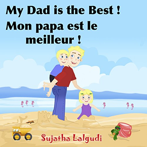 Children's French Books: My Daddy is the Best. Mon papa est le meilleur: Children's Picture Book English-French (Bilingual Edition),Kids French books,Childrens ... (Bilingual French books for children 7)