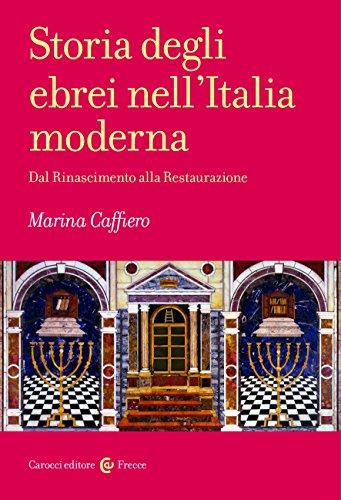 Storia degli ebrei nell'Italia moderna. Dal Rinascimento alla Restaurazione di Marina Caffiero