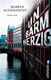'Unbarmherzig: Thriller' von 'Markus Kleinknecht'
