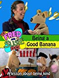 The Fred and Susie Show: Being a Good Banana [OV]