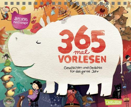 365 mal Vorlesen: Geschichten und Gedichte für das ganze Jahr