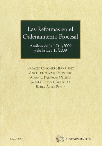 Las Reformas en el Ordenamiento Procesal - Análisis de la LO 1/2009 y de la Ley 13/2009 (Monografía) por Ignacio Colomer Hernández
