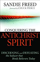 Conquering the Antichrist Spirit: Discerning and Defeating the Seducer That Binds Believers Today