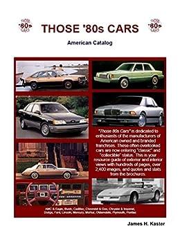 Those 80s Cars: American Catalog (English Edition) eBook: James H. Kaster: Amazon.es: Tienda Kindle