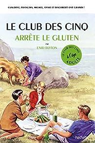 Le club des cinq arrête le gluten par Bruno Vincent