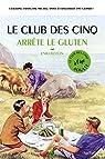 Le club des cinq arrête le gluten par Vincent