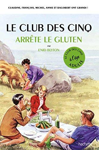 Le Club des 5 arrête le gluten