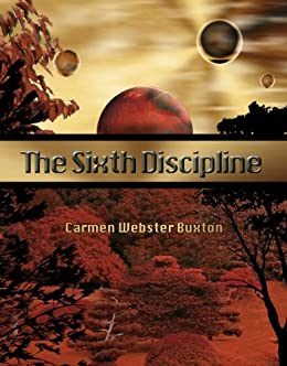 The Sixth Discipline (Haven Series Book 1) by [Buxton, Carmen Webster]