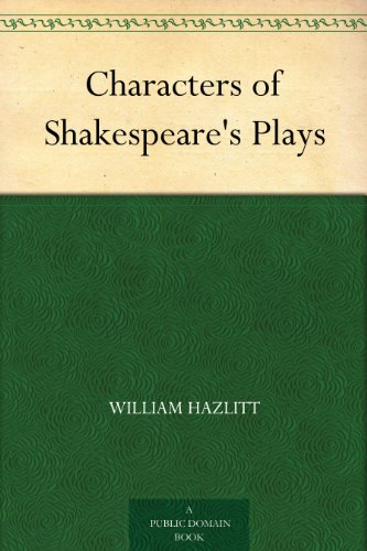 Characters of Shakespeare's Plays (English Edition)
