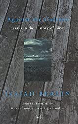 Against The Current: Essays in the History of Ideas (Pimlico)