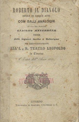 ROBERTO IL DIAVOLO (1831). Opera in cinque