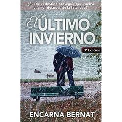 El último invierno: Una historia de amor y superación marcada por la tragedia. (Novela romántica novedades).