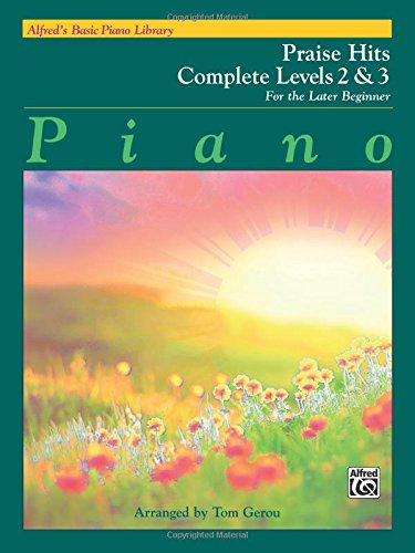 Alfred S Basic Piano Library Praise Hits Complete Bk 2 3 For The Later Beginner