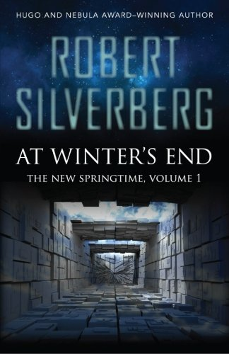 At Winter's End (The New Springtime) (Volume 1) by Robert Silverberg (2013-10-08)