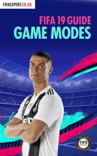 FIFA 19 Game Modes Guide: Tips for all Game Modes (Including 1 secret one!) (FIFA Game Modes Guide...
