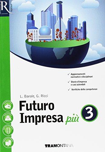 Futuro impresa più. Per le Scuole superiori. Con e-book. Con 2 espansioni online: 1