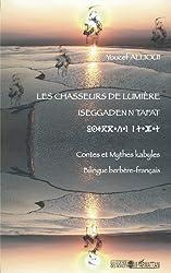 Les chasseurs de lumiere : Contes et mythes kabyles, édition bilingue berbère-français