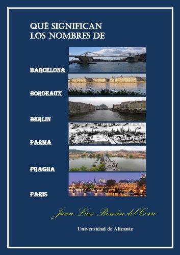 ¿Qué significan los nombres de Barcelona, Bordeaux, Berlin, Parma, Pragha, Paris?