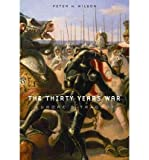 [( The Thirty Years War: Europe's Tragedy )] [by: Peter H. Wilson] [Apr-2012]