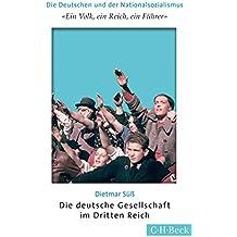 'Ein Volk, ein Reich, ein Führer': Die deutsche Gesellschaft im Dritten Reich