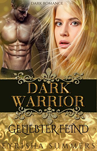 Dark Warrior - Geliebter Feind von [Summers, Eyrisha]