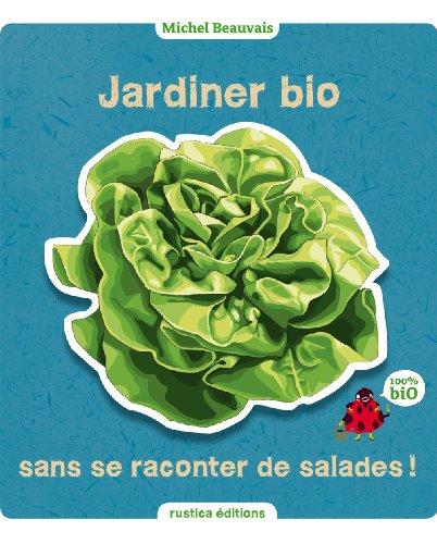 jardiner-bio-sans-se-raconter-de-salades