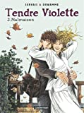 Tendre Violette, Tome 2 : Malmaison