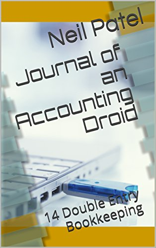 Journal of an Accounting Droid: 14 Double Entry Bookkeeping (English Edition)
