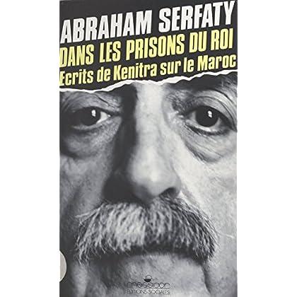 Dans les prisons du roi : écrits de Kenitra sur le Maroc (Sciences Humaines)