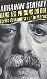 Dans les prisons du roi : écrits de Kenitra sur le Maroc par Serfaty