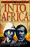 Into Africa: The Epic Adventures Of Stanley And - Best Reviews Guide