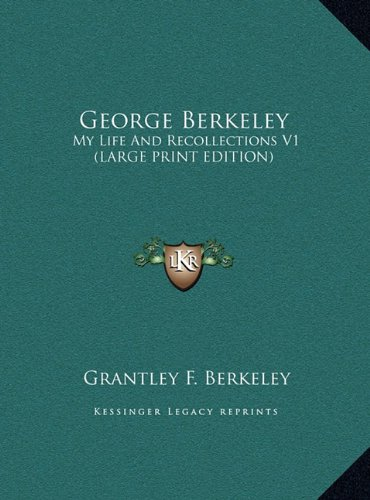 George Berkeley: My Life And Recollections V1 (LARGE PRINT EDITION)