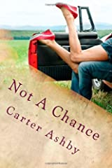 Not A Chance: Volume 1 (Sweet Nothings) Paperback