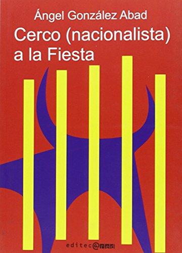 Cerco Nacionalista A La Fiesta por Angel Gonzalez Abad