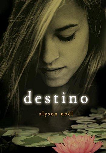 Destino (Ellas de Montena) por Alyson Noël