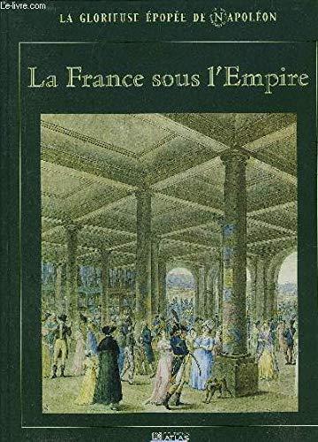 La France sous l'Empire (La glorieuse épopée de Napoléon)