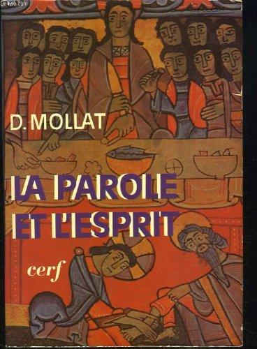 LA PAROLE ET L'ESPRIT. TOME I. EXEGESE SPIRITUELLE.