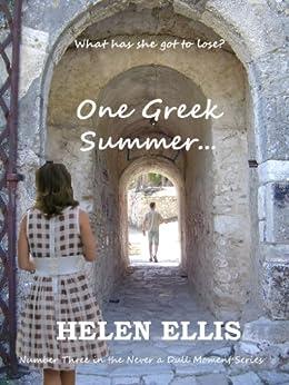 One Greek Summer... (Never a Dull Moment Book 3) by [Ellis, Helen]