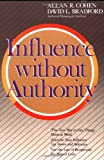 Influence Without Authority by Allan R. Cohen (1991-08-23)