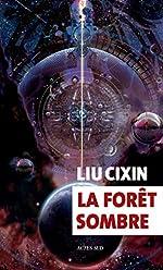 La forêt sombre de Cixin Liu