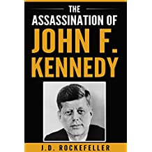 The Assassination of John F. Kennedy (J.D. Rockefeller's Book Club) (English Edition)