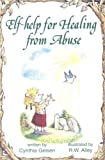 Help for Healing from Abuse (Elf Self Help) by Cynthia Geisen (2006-10-01)