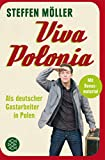 Viva Polonia: Als deutscher Gastarbeiter in Polen - Steffen Möller