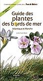 Guide des plantes du bord de mer - Atlantique et Manche
