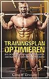 TRAININGSPLAN ERSTELLEN: die wissenschaftlich fundierte Abkürzung zum Muskelaufbau (inkl. Trainingspläne für jedes Level) (Training Erstellen Muskelaufbau)